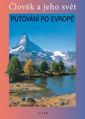 Putování po Evropě - učebnice ( Člověk a jeho svět)