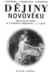 Dějiny novověku - pracovní sešit k učebnici dějepisu 1.část