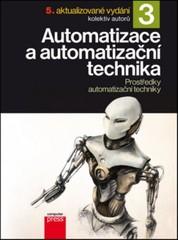 Automatizace a automatizační technika 3 - Prostředky automatizační techniky