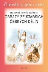 Obrazy ze starších českých dějin - pracovní listy k učebnici (Člověk a jeho svět)