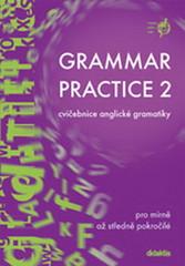 Grammar Practice 2 - cvičebnice anglické gramatiky pro mírně až středně pokročilé
