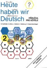 Heute haben wir Deutsch 2 - Příručka pro učitele