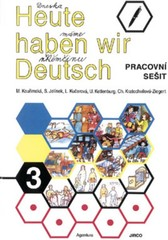 Heute haben wir Deutsch 3 - Pracovní sešit