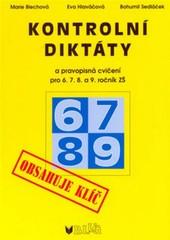 Kontrolní diktáty a pravopisná cvičení pro 6., 7., 8. a 9.ročník ZŠ