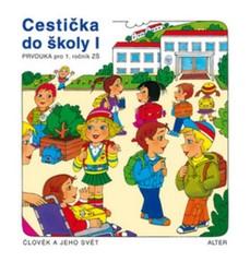 Cestička do školy I - Prvouka pro 1.r. ZŠ (Člověk a jeho svět)
