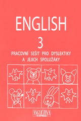 English 3 - pracovní sešit pro dyslektiky a jejich spolužáky + audio CD