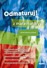 Odmaturuj z matematiky 3 - sbírka řešených příkladů