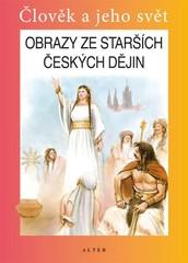 Obrazy ze starších českých dějin - učebnice (Člověk a jeho svět)