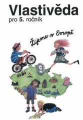 Vlastivěda 5. ročník ZŠ - učebnice (Žijeme v Evropě)