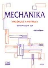 Mechanika - Pružnost a pevnost - Sbírka řešených úloh