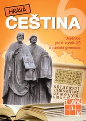 Hravá čeština 6 - Učebnice pro 6.r. ZŠ