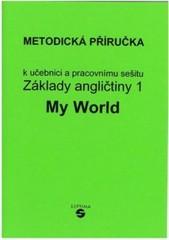 Základy angličtiny 1 MY WORLD - metodická příručka