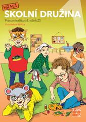 Hravá školní družina 1 - Pracovní sešit pro 1.r. ZŠ