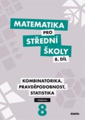Matematika pro SŠ 8. díl - Kombinatorika, pravděpodobnost, statistika (učebnice)