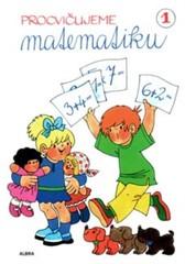 Procvičujeme matematiku 1 - pracovní sešit pro 1.ročník ZŠ (sčítání a odčítání)
