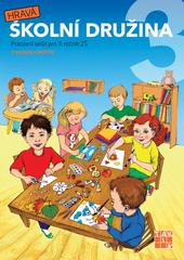 Hravá školní družina 3 - Pracovní sešit pro 3.r. ZŠ