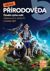 Hravá přírodověda 5 - Učebnice pro 5. ročník ZŠ (Člověk a jeho svět)