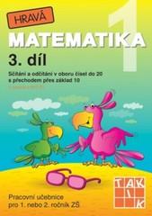 Hravá matematika 1.r. 3.díl (Pracovní učebnice pro 1.r. ZŠ)