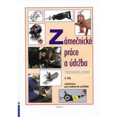 Zámečnické práce a údržba - technologie 3.díl (učebnice pro odborná učiliště)