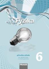 Fyzika 6.r. ZŠ - příručka učitele (nová generace)