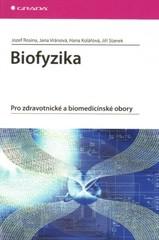 Biofyzika. Pro zdravotnické a biomedicínské obory