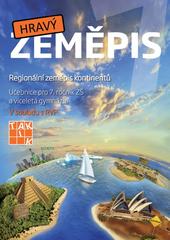 Hravý zeměpis 7 - Učebnice pro 7. ročník ZŠ a víceletá gymnázia