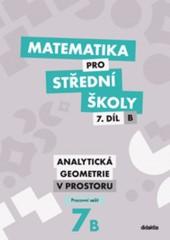 Matematika pro SŠ 7.díl B - Analytická geometrie v rovině (pracovní sešit)