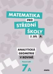 Matematika pro SŠ 7.díl A - Analytická geometrie v rovině (pracovní sešit)