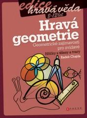 Hravá geometrie - Geometrické zajímavosti pro zvídavé
