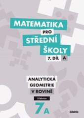 Matematika pro SŠ 7.díl A - Analytická geometrie v rovině (učebnice)