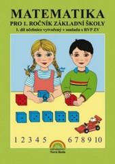 Matematika pro 1.ročník ZŠ 1. díl - Učebnice vytvořené v souladu s RVP ZV