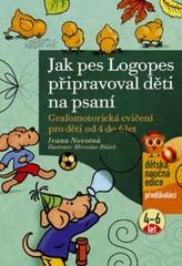 Jak pes Logopes připravoval děti na psaní (pro děti od 4 do 6 let)