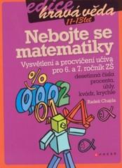 Nebojte se matematiky - Vysvětlení a procvičení učiva pro 6. a 7.r. ZŠ