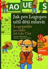 Jak pes Logopes učil děti mluvit - Logopedie pro děti od 4 do 7 let