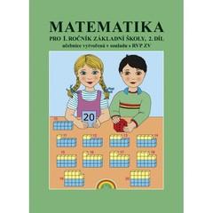 Matematika pro 1.ročník ZŠ 2.díl - Učebnice vytvořená v souladu s RVP ZV