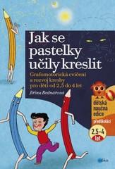 Jak se pastelky učily kreslit - Grafomotorická cvičení a rozvoj kresby pro děti od 2,5 do 4 let