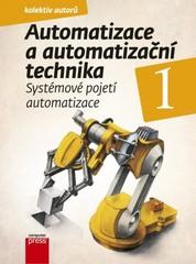 Automatizace a automatizační technika 1 - Systémové pojetí automatizace