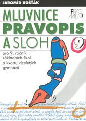 Mluvnice, pravopis a sloh pro 9.ročník základních škol a kvartu víceletých gymnázií
