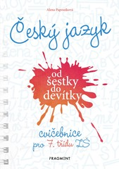 Český jazyk od šestky do devítky - cvičebnice pro 7. třídu ZŠ