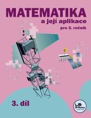 Matematika a její aplikace 3.r. 3. díl