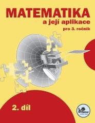 Matematika a její aplikace 3.r. 2.díl