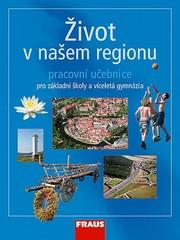 Život v našem regionu - pracovní učebnice