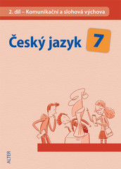 Český jazyk 7.r. 2.díl - Komunikační a slohová výchova