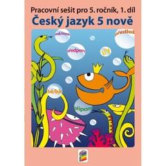 Český jazyk 5 nově - Pracovní sešit pro 5. r. 1.díl