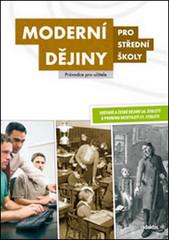 Moderní dějiny pro SŠ - Průvodce pro učitele