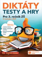 Diktáty, testy a hry pro 3.ročník ZŠ