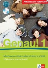 Genau! 1 - Němčina pro střední odborné školy a učiliště