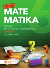 Hravá matematika 6 Aritmetika - Učebnice pro 6. ročník ZŠ a víceletá gymnázia