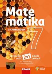 Matematika s nadhledem 7 (pracovní sešt)
