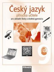 Český jazyk 9.r. ZŠ a víceletá gymnázia - příručka pro učitele